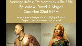Marriage Refresh TV - Marriages In The Bible - Episode 4: David & Abigail