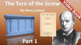 Part 1 - The Turn of the Screw Audiobook by Henry James (Chs 01-08)(Part 1 - (Chs 01-08). Classic Literature VideoBook with synchronized text, interactive transcript, and closed captions in multiple languages. Audio courtesy of ..., 2011-12-05T22:10:53.000Z)