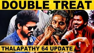 Double Treat Vijay – Thalapathy 64 Update