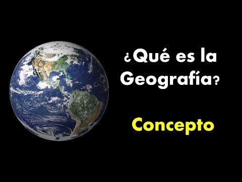 ¿Que es Geografia? Concepto