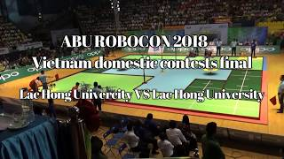 ROBOCON 2018 - Lac Hong University VS Lac Hong University Vietnam domestic contests final