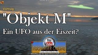 """""""Objekt M"""": Ein UFO aus der Eiszeit in Tallinn? Und neues zum Objekt von Aiud (Vortrag von 2012)"""