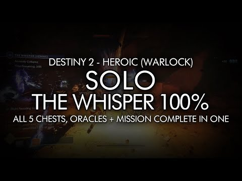 Solo Heroic The Whisper 100% Clear - Warlock (All 5 Chests, Oracles + Mission Completion In One)
