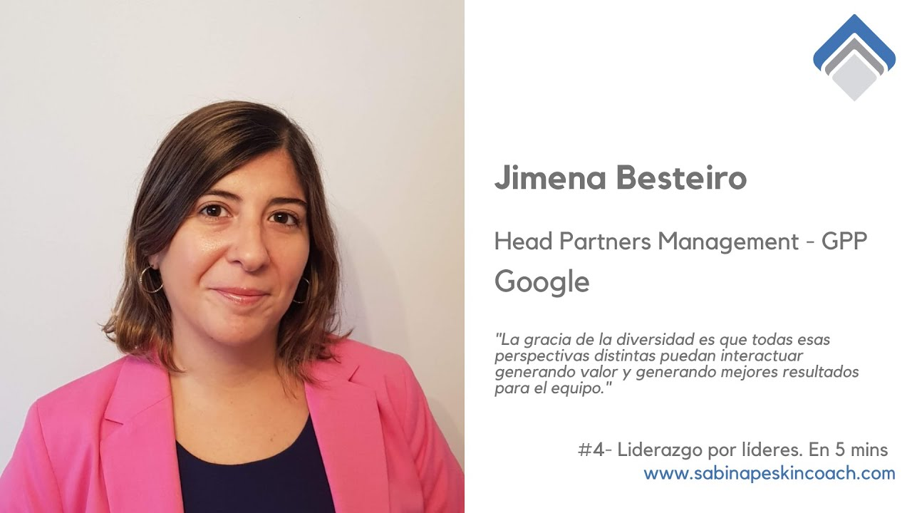 Liderazgo por líderes 4-Jimena Besteiro Head Partners Management. Global Product Partnerships Google