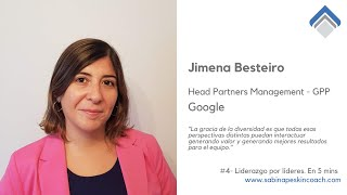 Liderazgo por líderes 4-Jimena Besteiro Head Partners Management. Global Product Partnerships Google