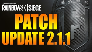 Rainbow Six Siege - In Depth: PATCH UPDATE 2.1.1 - Fixes and Changes