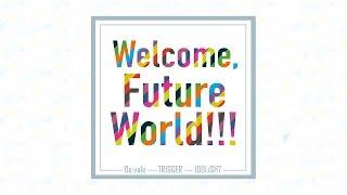 アイドリッシュセブン『Welcome, Future World!!! /Re:vale & TRIGGER & IDOLiSH7』