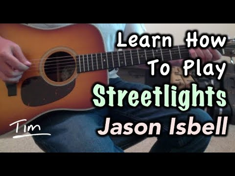 Jason Isbell Streetlights Guitar Lesson Chords And Tutorial Youtube