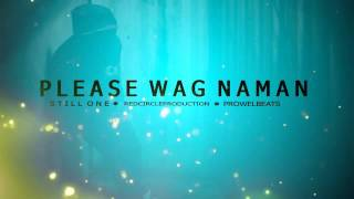 Please Wag Naman Song By: Ace Ragasa (Still One) https://web.facebo...