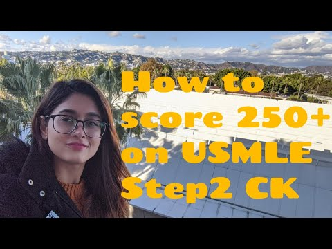 How To Score 250+ On USMLE Step2 CK