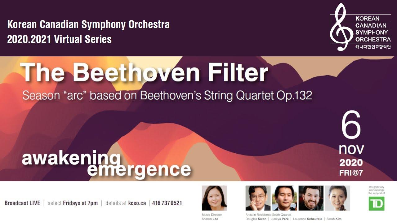 KCSO 2020/2021 Virtual Series - The Beethoven Filter - 'awakening emergence'  November 6, 2020 @ 7PM