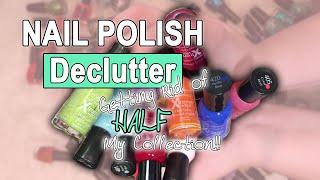 GETTING RID OF HALF MY NAIL POLISH COLLECTION // Nail Polish Declutter 2019