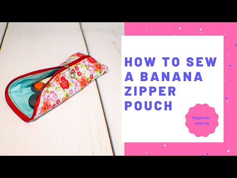 How to Make a Banana Zipper Pouch