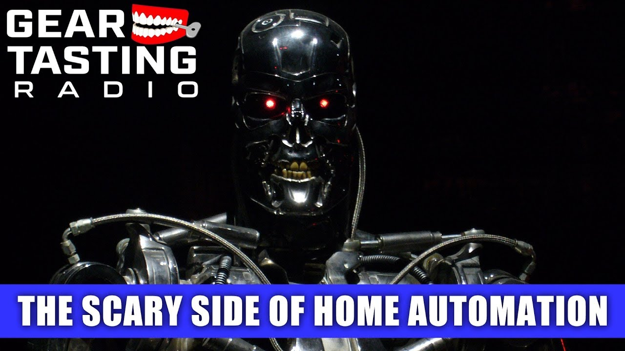 The Scary Side of Home Automation - Gear Tasting Radio 70