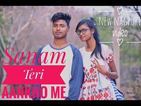 New Nagpuri Video  Sanam teri aankho me  2017  HD  