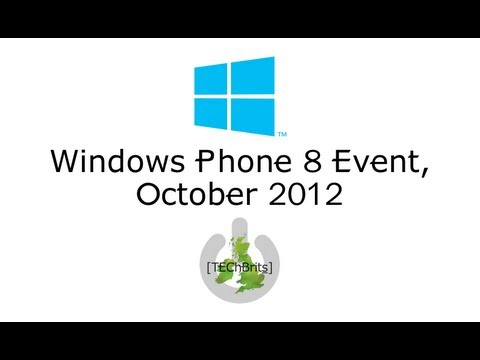 Windows Phone 8 UK Launch Event [Lumia 920, HTC 8X, Microsof