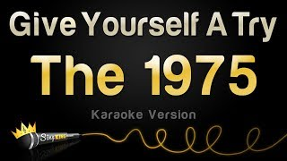 The 1975 - Give Yourself A Try (Karaoke Version)