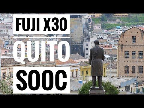 Fujifilm X30 Straight Out The Camera Stills Series in QUITO, ECUADOR