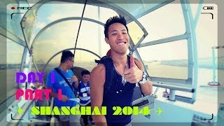 ☼ 5 Day Shanghai Travel 2014 ❖ Day 1 ✈︎ Part 1 ❖ GoPro Hero 3:BE