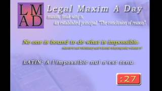 "Legal Maxim A Day - Jan. 26th 2013 - ""No one is bound to do what is impossible"""