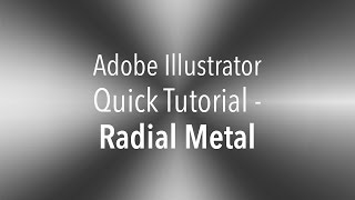 Radial Metal - Quick Adobe Illustrator Tutorial