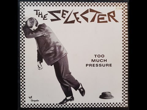 THE SELECTER - Too Much Pressure [FULL ALBUM] 1980