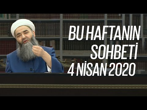 Cübbeli Ahmet Hocaefendi Ile Bu Haftanın Sohbeti 4 Nisan 2020