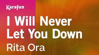 Karaoke I Will Never Let You Down - Rita Ora *