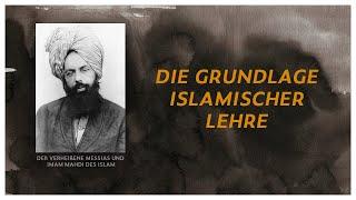 DER MESSIAS IST DA  |  Seine Lehre  -  Die Grundlage islamischer Lehre