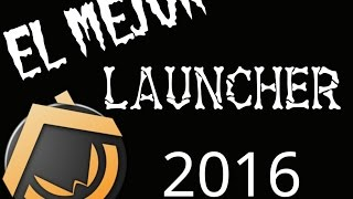 El mejor launcher 2016 apk...