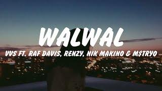 WALWAL(Official Lyrics) - VVS ft. Raf Davis, Renzy, Nik Makino & M$TRYO