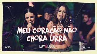 Day e Lara - Meu Coração Não Chora Urra | DVD Traços