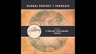 Hillsong Global Project Français- Tu Vis En Nous (Alive in us)