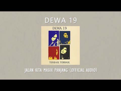 Dewa 19 - Jalan Kita Masih Panjang |Official Music Video