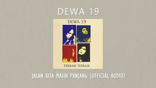 [3.88 MB] Dewa 19 - Jalan Kita Masih Panjang |Official Music Video