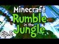 "Minecraft - Rumble in the Jungle w/ Clash Ep.5 "" Big Tree Dude... """