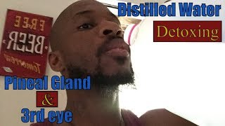 Distilled water - Will Decalcify your Pineal Gland (3rd eye)