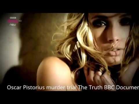 Oscar Pistorius murder trial The Truth BBC Documentary 2014