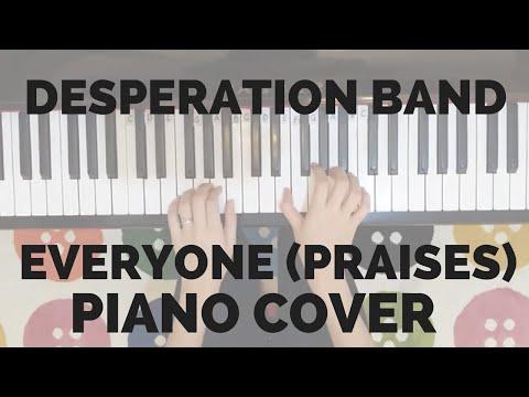 Piano Cover - Everyone (Praises) Desperation Band
