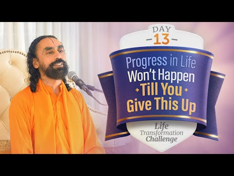 Progress in Life Won't Happen till you Give this Up | Life Transformation Challenge Day 13