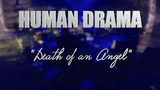 "HUMAN DRAMA ""Death of an Angel"" LIVE MEXICO CITY"