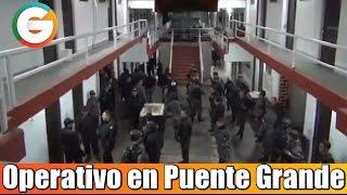 Operativo en el Penal Puente Grande
