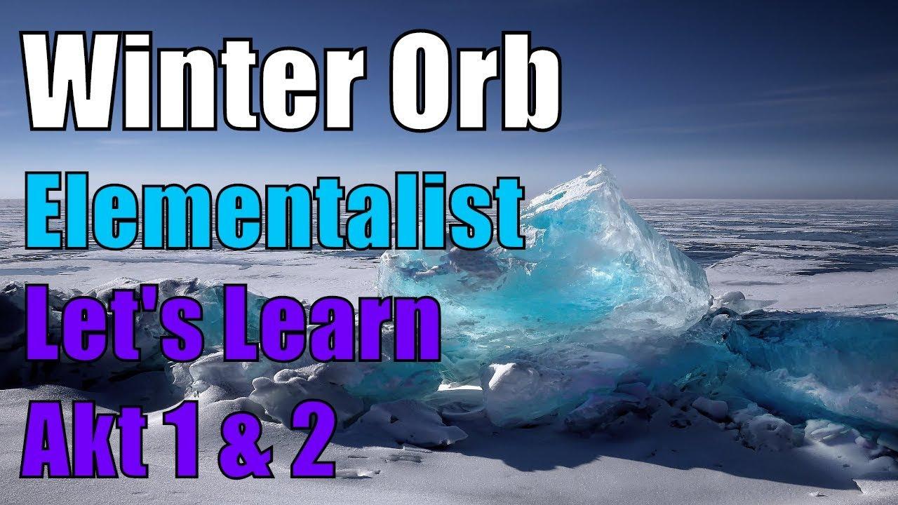 3 5 hc winter orb elementalist witch let 39 s learn akt. Black Bedroom Furniture Sets. Home Design Ideas