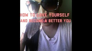 How to love yourself and become a better you Thumbnail