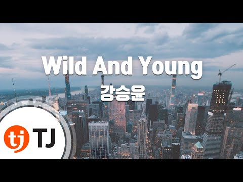 [TJ노래방] Wild And Young - 강승윤 (Kang Seungyoon) / TJ Karaoke