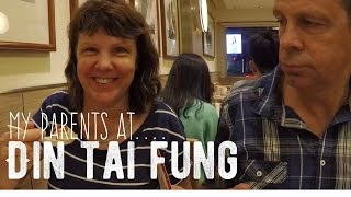 My Life in Taiwan #12 - My Parents at Din Tai Fung (In Dongmen, Taipei)