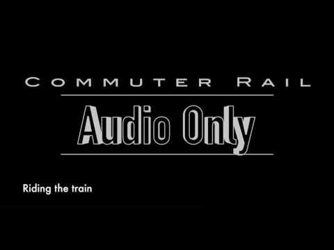 MBTA Commuter Rail - Ambient Audio Only - April 10, 2017