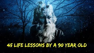 45 Life Lessons Written By A 90 Year Old