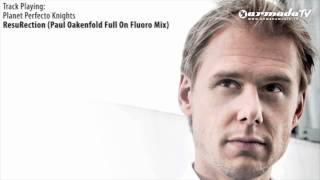 ASOT 542: Planet Perfecto Knights - ResuRection (Paul Oakenfold Full On Fluoro Mix)