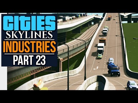 Cities: Skylines Industries | GETTING THE DETAILS RIGHT (#23)